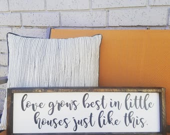 Love grows best in little houses just like this- love grows best sign, wood sign, love sign, farmhouse decor, rustic decor, housewarming