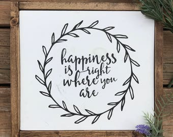 Happiness is Right Where You Are Wooden Sign | Farmhouse Sign | Fixer Upper Inspired Sign