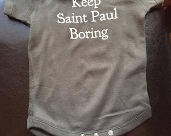 Keep Saint Paul Boring 6-month Onesie
