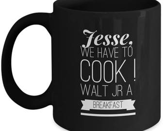 Breaking Bad Coffee Mug -Jesse, We have to cook! Walt JR a breakfast. - Black mug