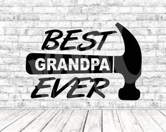 Best Grandpa Ever, SVG, PNG, DXF, Vinyl Design, Circut, Cameo, Grandpa Cut File, Grandpa Decal, Grandpa Shirt, Fathers Day svg, Grandpa Svg