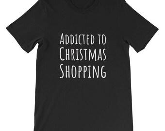 Addicted to Christmas Shopping Shirt Holiday Lovers Tee
