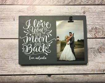 Love you to the Moon and Back | Custom Frame | Wedding Frame | Wedding Gift | Valentine's Frame | Valentine's Gift | Personalized Frame |