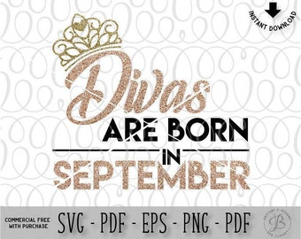 Divas are born in September, Birthday SVG, September svg, born svg, birthday cut file, diva svg, svg files, svg files for cricut