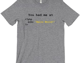 You Had Me At Hello World Geek Code Programmer Computer Science Code T-Shirt