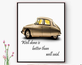 Classic car printable Citroen DS. Art house, Office, space. Digital impression motivating phrase. Poster, laminate, poster. Christmas
