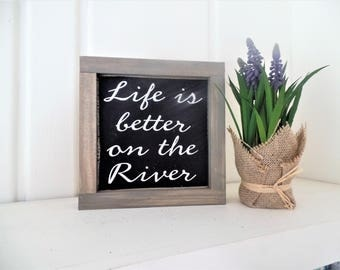 """Life is Better on the River Wood Sign Small Framed Wooden Sign  Modern Farmhouse Entryway  Fixer Upper Style Plaque Distressed 7"""" x 7"""""""