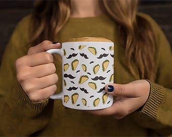 Mustache & Tacos Mug Unique Funny Mustache Coffee Mug Funny Food Pattern Mug Unique Pattern Coffee Mug Witty Novelty