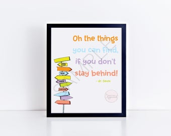 Dr. Seuss Quote, , If You Don't Stay Behind! | Kids Room Decor, PlayRoom Print, Nursery Decor, HomeSchool | Inspirational Quote | Children's
