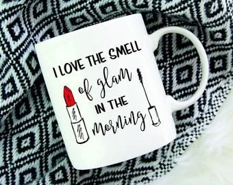 Makeup Mug,Lipstick Mug,Mascara Mug,Makeup Addict,MUA,Make Up Mug,Makeup Artist Mug,Glam Mug,Makeup And Coffee,I Love Makeup,Makeup Quotes