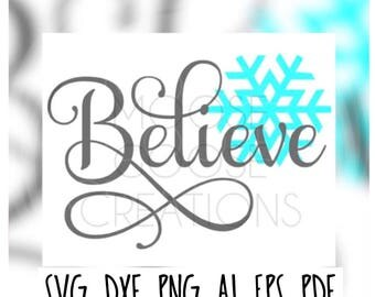 Believe Cricut, Silhouette, Brother Cut File / Digital Download *SVG DXF PNG*