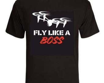 Fly Like a Boss Drone Tees