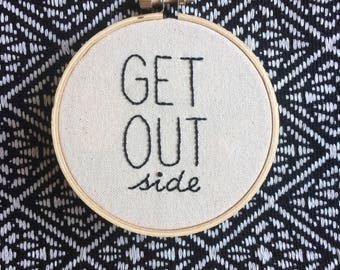 GET OUTside Embroidered Wall Decoration, Hand Embroidery, Hoop Art, Wall Hanging, Oatmeal and Black