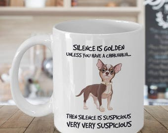 Chihuahua gift - Silence is golden unless you have a Chihuahua - Ceramic Cozy Cup [LMS0005T]