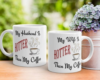 My Husband My Wife Is Hotter Than My Coffee Mug Set Of 2, Valentines Day Gift,  Newlywed Housewarming, Hot Husband, Hot Wife, His And Hers
