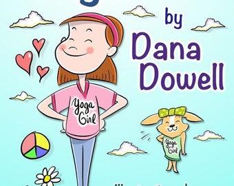 Yoga Girl By Dana Dowell