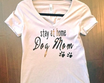 Stay at Home Dog Mom shirt