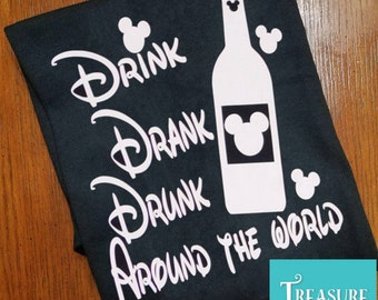 Drink Drank Drunk Around the World Shirt / Epcot's Food & Wine Festival