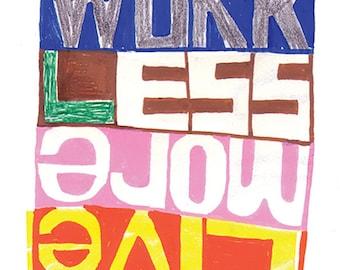 Work less - live more individual greeting card