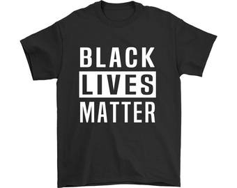 Black Lives Matter Shirt, BLM Shirt, Black History Shirt, Civil Rights Shirt, Racial Equality, Social Justice, Activist Movement Shirt