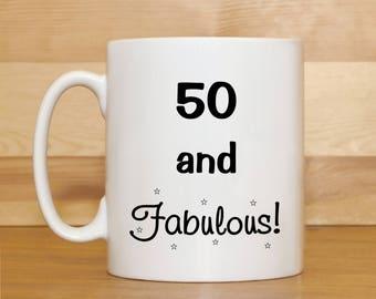 50 and Fabulous mug, Birthday mug, 50th mug, 50th Birthday mug, Mug gift, Age mug, Funny coffee mug, Mug for women, Funny Birthday mug,