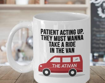 Take a Ride in the Van, Male Nurse Gift, Nurse Gift , Funny Mug for Nurses, Funny Nurse Gift **THE ORIGINAL **