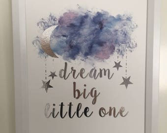 Foil Print A4 - 'Dream Big Little One' - Ouote - Nursery - Wall Print