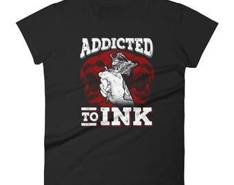 Women's Addicted To Ink Tattoo Art T-Shirt