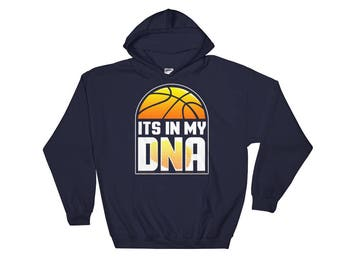 Basketball Hoodie - It's In My DNA - Basketball Sweatshirt - Basketball Gifts - Basketball Sweater - Basketball Player Gift