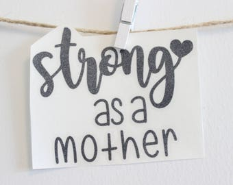 Strong as a MOTHER Vinyl Sticker / Customized Mom Sticker / Mom Life Stickers / Car Decals, Stickers, Vinyl Stickers, HydroFlask Stickers