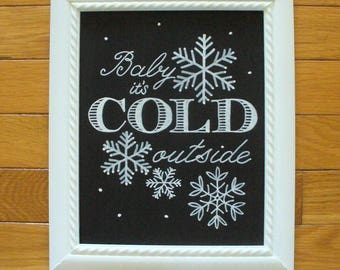 Handcrafted Chalkboard Art:   Baby it's COLD outside