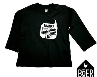 Baby shirt long sleeve: Thanks, you look gorgeous too / black / 3-6 months / 6-12 months.