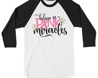 Adult Breast Cancer Awareness Shirt, Believe In Pink Miracles, 3/4 Sleeve Adult Raglan