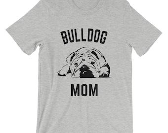 Bulldog T Shirt - Bulldog Mom - English Bulldog Shirt For Women - Gift For Dog Lovers
