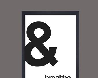 And breathe minimalist wall art print monochrome print black and white print scandi print hygge modern print typography print contemporary