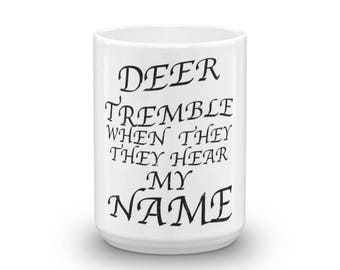 Deer Tremble When They Hear My Name distressed Spartees Mug
