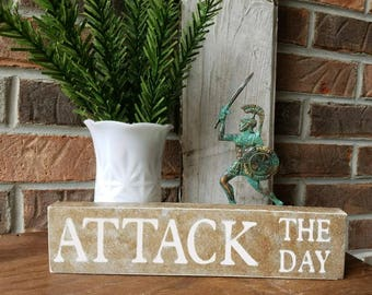 ATTACK THE DAY Sign