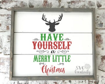 Have yourself a Merry Little Christmas SVG, Merry Christmas SVG, Merry Little Christmas SVG