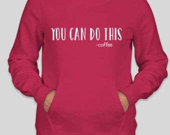 You Can Do This -coffee