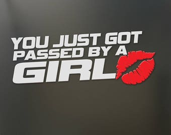 You just got passed by a girl decal sticker Laptop Window Car Truck Motorcycle Biker Moto Sale