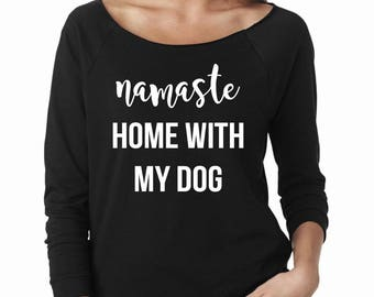 Namaste Home With My Dog, Fur Mama, Dog Lover Shirt, Dog Mama Shirt, Dog Shirt, Mom life, 3/4 Sleeve