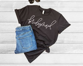 Bridesmaid Gift, Maid of Honor Gift, Matron of Honor Gift, Graphic T-Shirt, Shirt, Womens T-Shirt, Customized Shirt, Bridal Party, Proposal