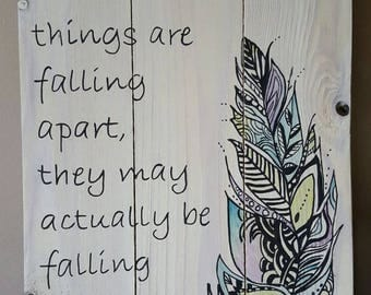 Sometime When Things R Falling Apart, They May Actually Be Falling In Place