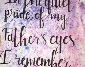 Watercolour calligraphy: In the quiet pride of my Fathe's eyes