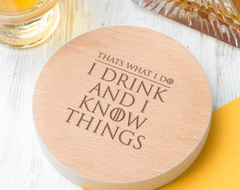 I Drink and I Know Things Coaster - Game of Thrones Gift