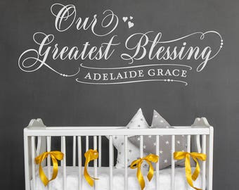 Personalized Nursery Decor - Our Greatest Blessing Vinyl Wall Decal - Baby Room Decal - Nursery Wall Art - Custom Wall Decal