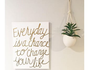 Everyday Change Life - Hand painted Canvas - bedroom painting decor home house dwell wall hanging decoration black gold paint art work