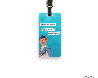 Luggage Tag Flight Attendant Unexpected Turbulence Luggage Tag Custom Info Printed on Back - Single Tag Funny Sassy Retro Woman