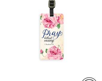 Luggage Tag Pray Bible Verse Pray without Ceasing - Metal Tag Single Tag