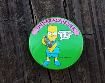 Und-Erachiever – And Proud Of It, Man!, Bart Simpson Button Pin